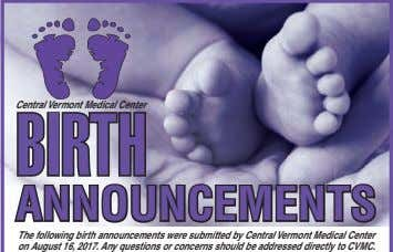 The following birth announcements were submitted by Central Vermont Medical Center on August 16, 2017. Any