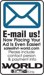 E-mail us! Now Placing Your Ad Is Even Easier! sales@vt-world.com Please include contact person & payment