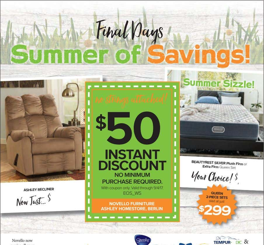 BEAUTYREST no strings attached! NOVELLO FURNITURE ASHLEY HOMESTORE, BERLIN Summer Sizzle! DISCOUNT NO MINIMUM PURCHASE REQUIRED.
