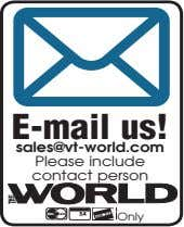E-mail us! sales@vt-world.com Please include contact person Only