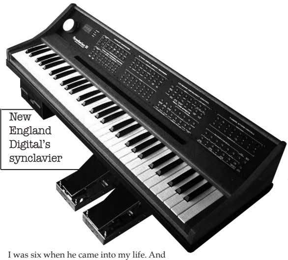 New England Digital's synclavier I was six when he came into my life. And