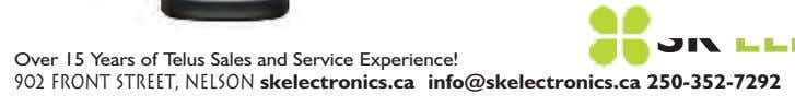 Over 15 Years of Telus Sales and Service Experience! 902 FRont Street, Nelson skelectronics.ca info@skelectronics.ca