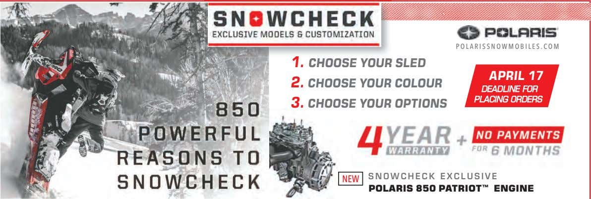 POLARISSNOWMOBILES.COM 1. CHOOSE YOUR SLED APRIL 17 2. CHOOSE YOUR COLOUR DEADLINE FOR PLACING ORDERS