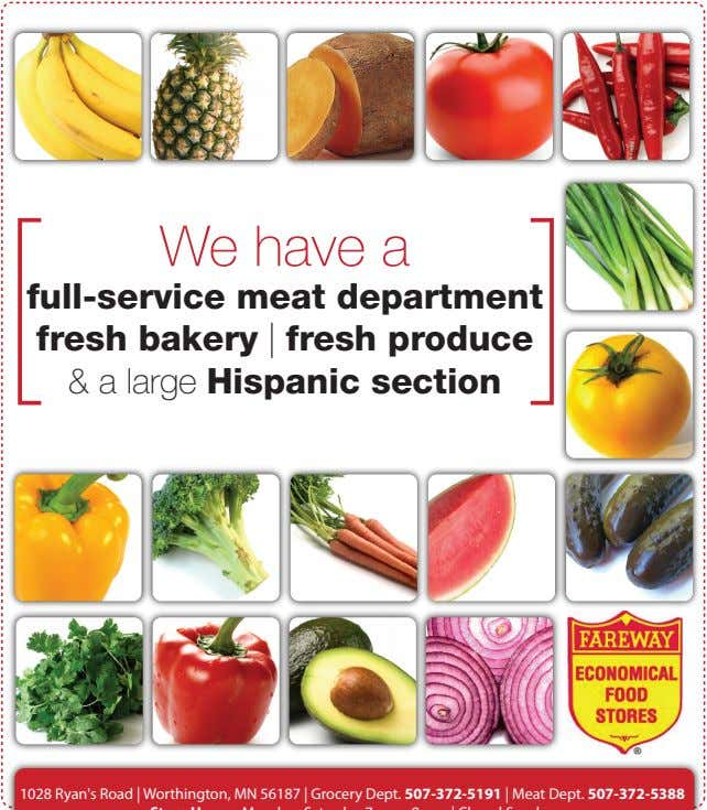 We have a full-service meat department fresh bakery | fresh produce & a large Hispanic