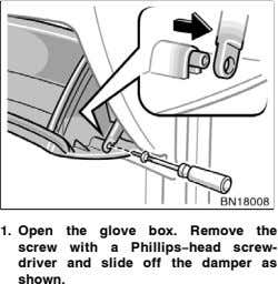 1. Open the glove box. Remove the screw with a Phillips−head screw- driver and slide off