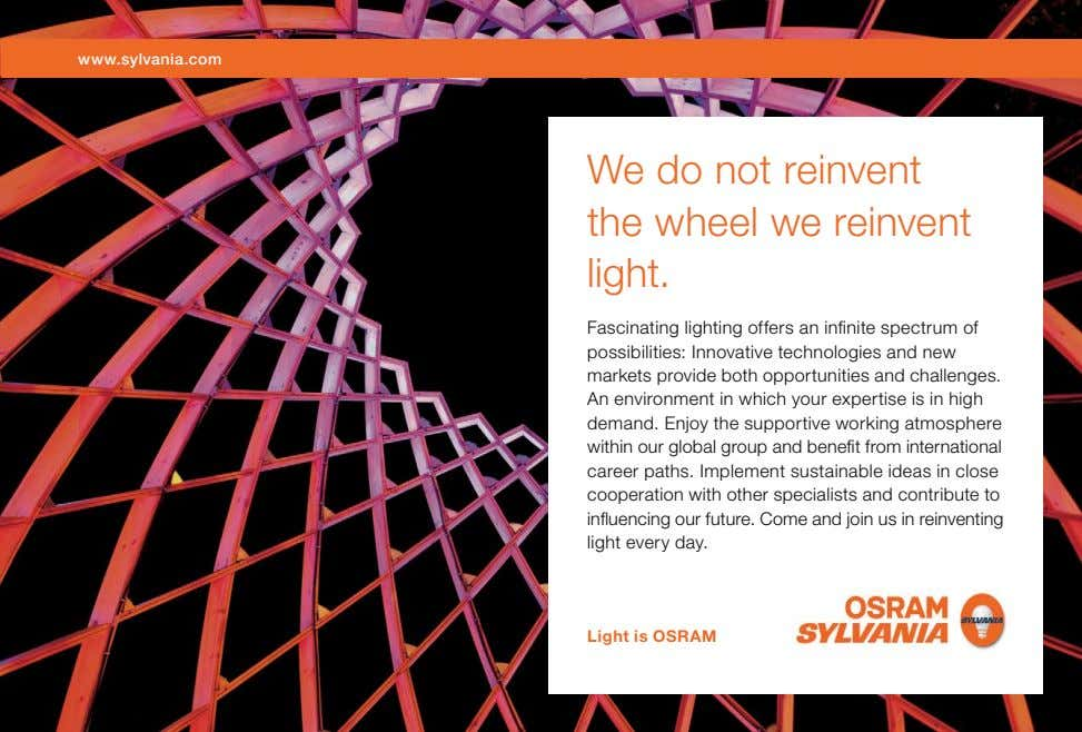 www.sylvania.com We do not reinvent the wheel we reinvent light. Fascinating lighting offers an infinite