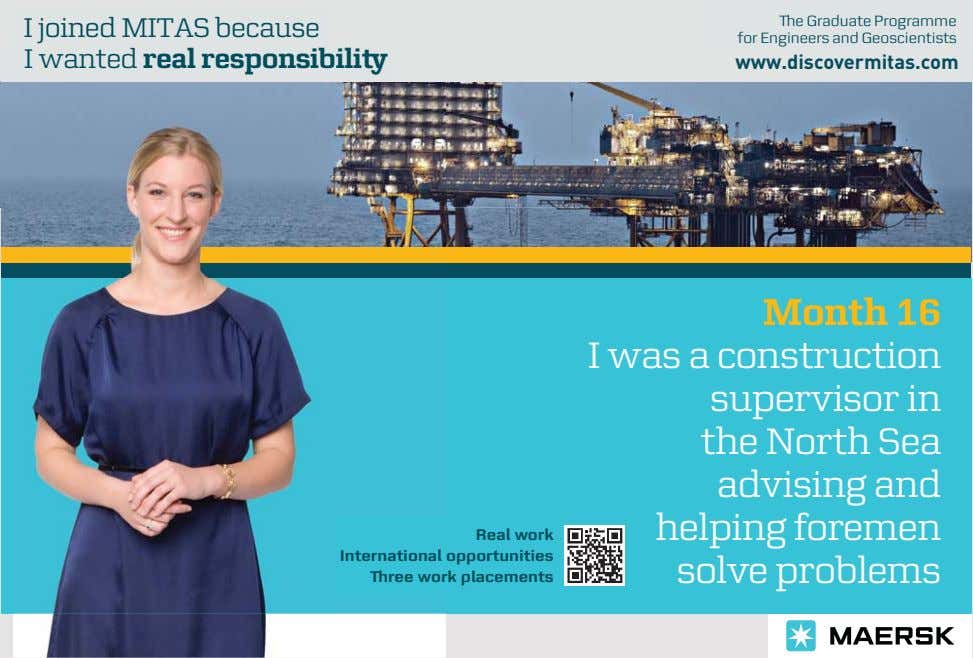 I joined MITAS because �e Graduate Programme for Engineers and Geoscientists I wanted real responsibili�