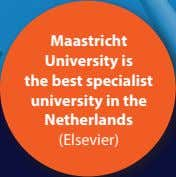 Maastricht University is the best specialist university in the Netherlands (Elsevier)