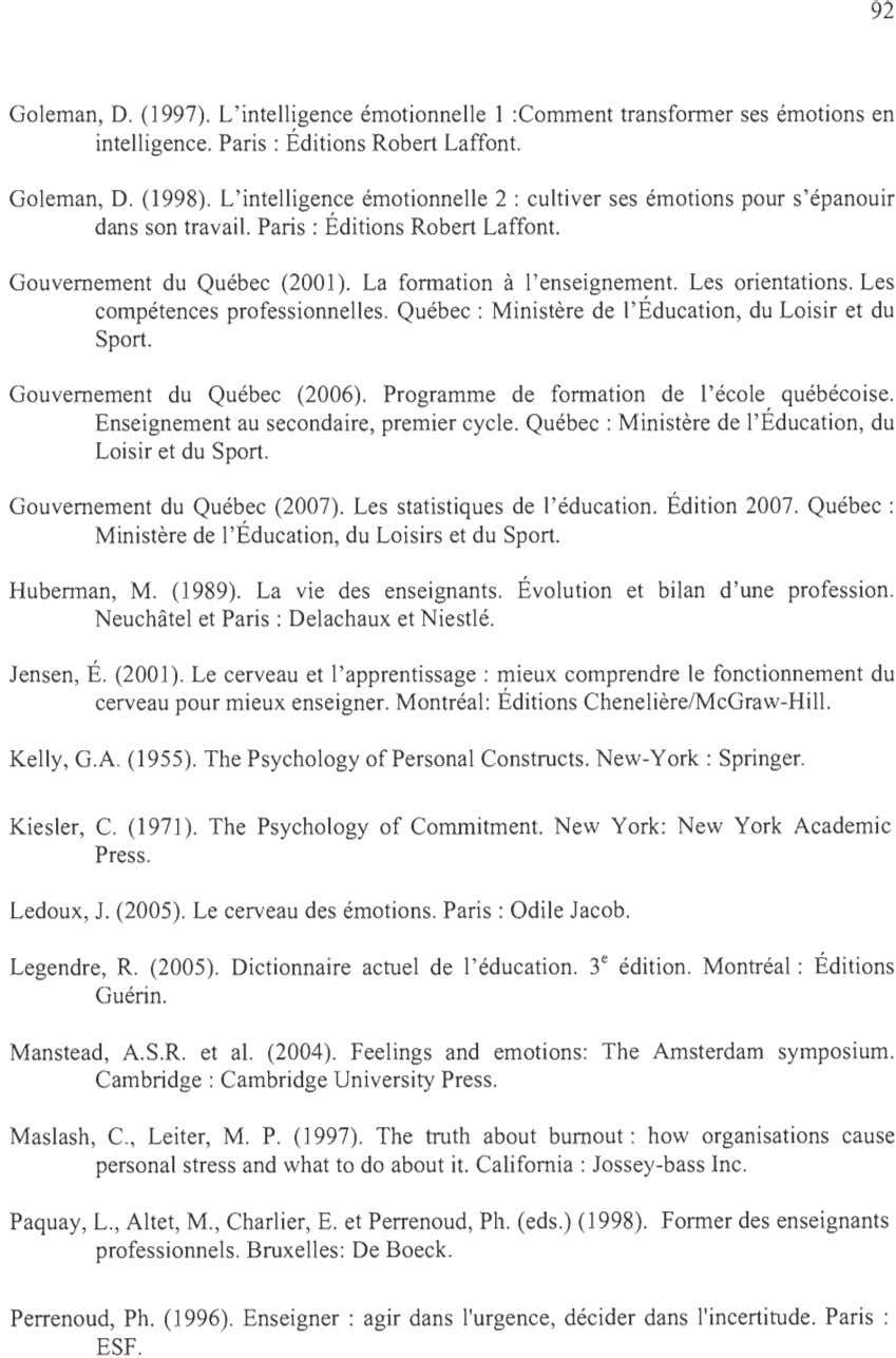 92 Goleman, D. (1997). L ' intelligence émotionnelle 1 :Comment transformer ses émotions en intelligence.