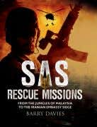 maps and diagrams ISBN: 978-1-78274-751-2 £19.99 Paperback SAS Rescue Missions BARRY DAVIES The British Special Air