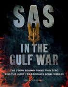 maps, and artworks ISBN: 978-1-78274-753-6 £19.99 Paperback SAS in the Gulf War STEVE CRAWFORD The SAS's