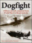Dogfight JIM WINCHESTER AND ROBERT JACKSON (EDITORS) Dogfight is a fascinating exploration of the world's