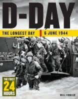 150,000 words ISBN: 978-1-78274-770-3 £24.99 Paperback 10 D-Day WILL FOWLER With the aid of specially commissioned