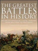 photographs ISBN: 978-1-78274-767-3 £19.99 Hardback 16 The Greatest Battles in History JACK WATKINS (GENERAL