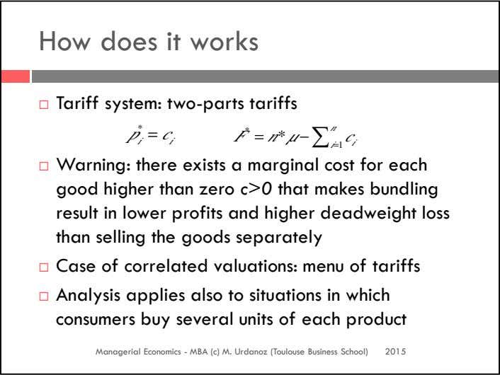 How does it works Tariff system: two-parts tariffs * p = c * F = n