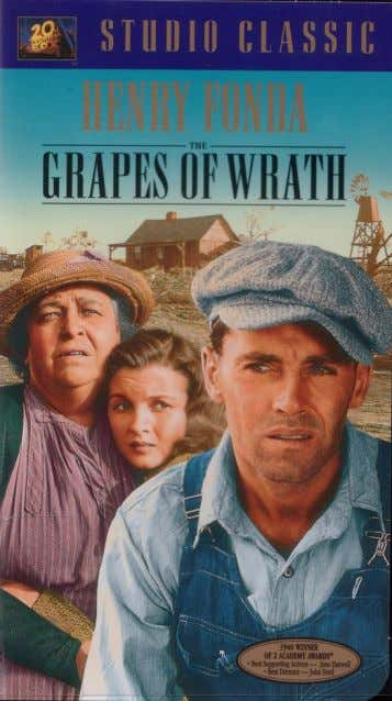 a racist world. • John Steinbeck – The Grapes of Wrath , reveals the life faced