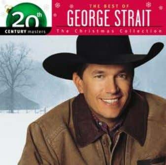 "12. GEORGE STRAIT The Best Of Christmas   Includes ""Adeste Fideles,"" ""Silent Night,"" ""First"