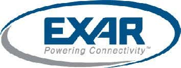 FOR FURTHER ASSISTANCE Email: Exar Technical Documentation: customersupport@exar.com