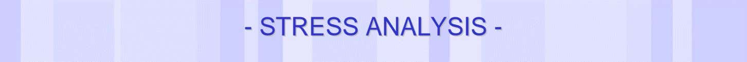 -- STRESSSTRESS ANALYSISANALYSIS -- Date of last change Reference/Name of Presentation/SN 3