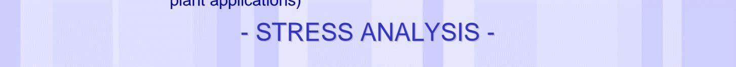 -- STRESSSTRESS ANALYSISANALYSIS -- Date of last change Reference/Name of Presentation/SN 35