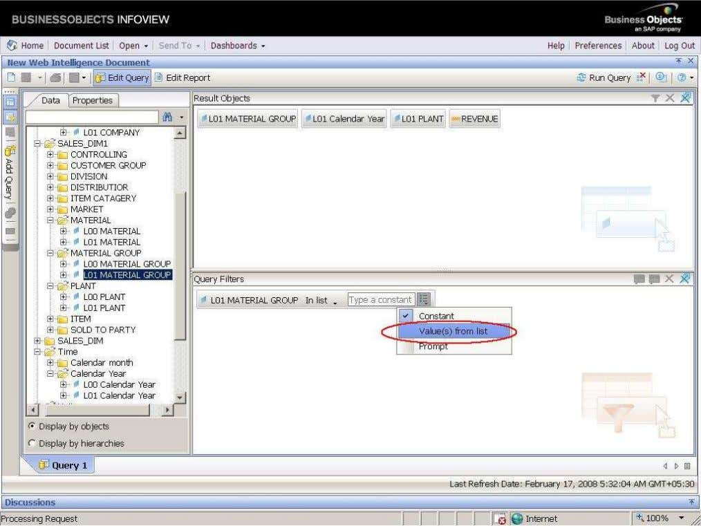 BUSINESS OBJECTS XI 3.1 Beginner Guide Select the VALU(S) FROM LIST, double click on it. E-Mail: