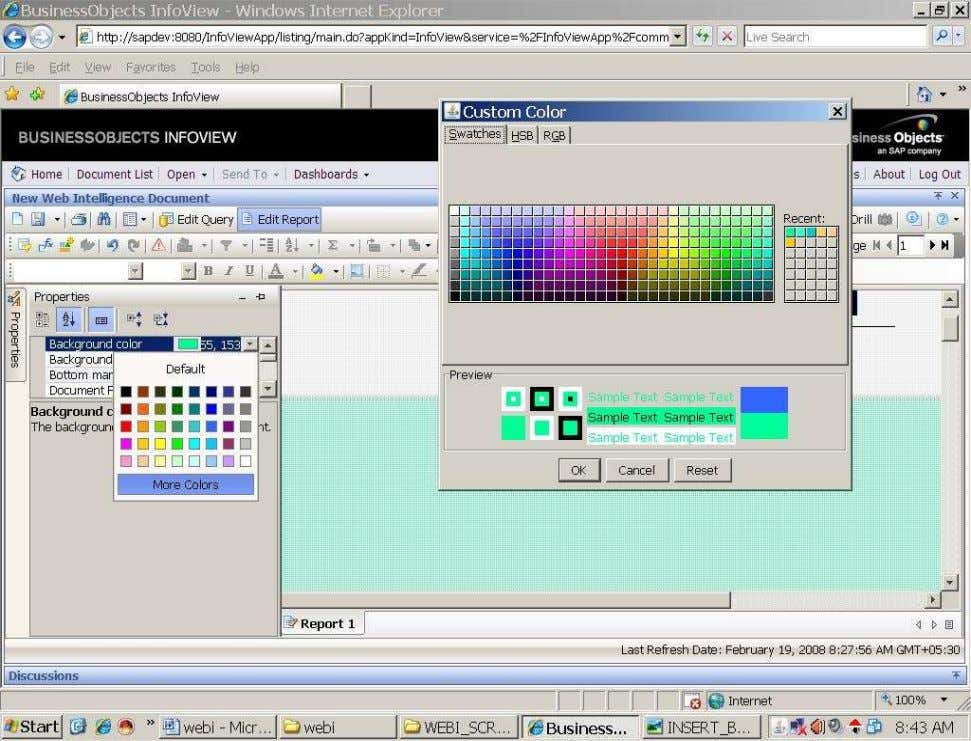 BUSINESS OBJECTS XI 3.1 Beginner Guide Here two types of colors is there :- 1. Default