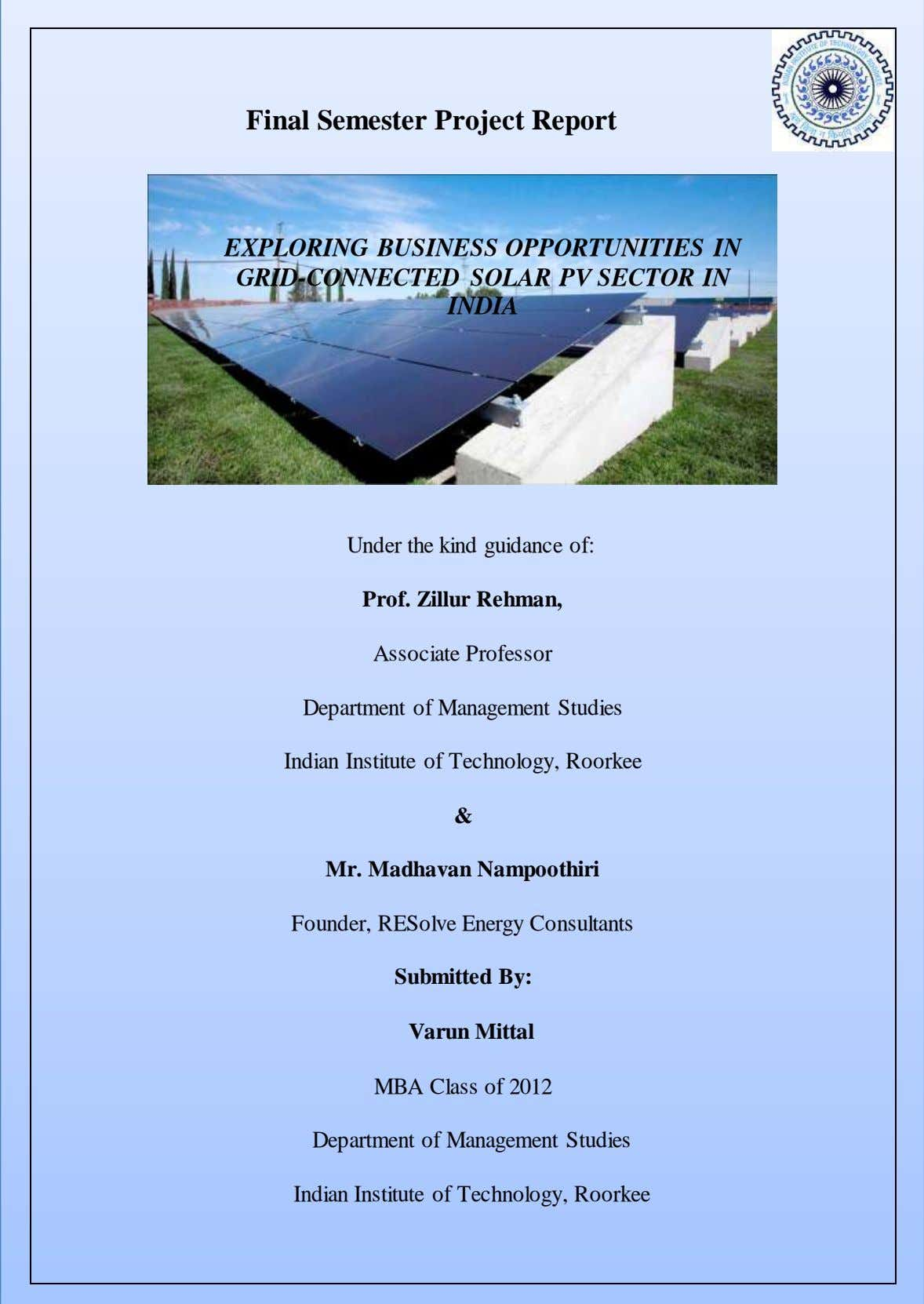 Final Semester Project Report EXPLORING BUSINESS OPPORTUNITIES IN GRID-CONNECTED SOLAR PV SECTOR IN INDIA Under