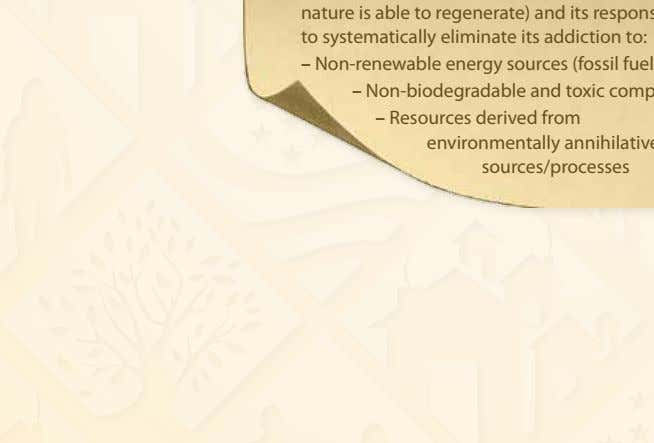– Non-biodegradable and toxic compounds – Resources derived from environmentally annihilative sources/processes
