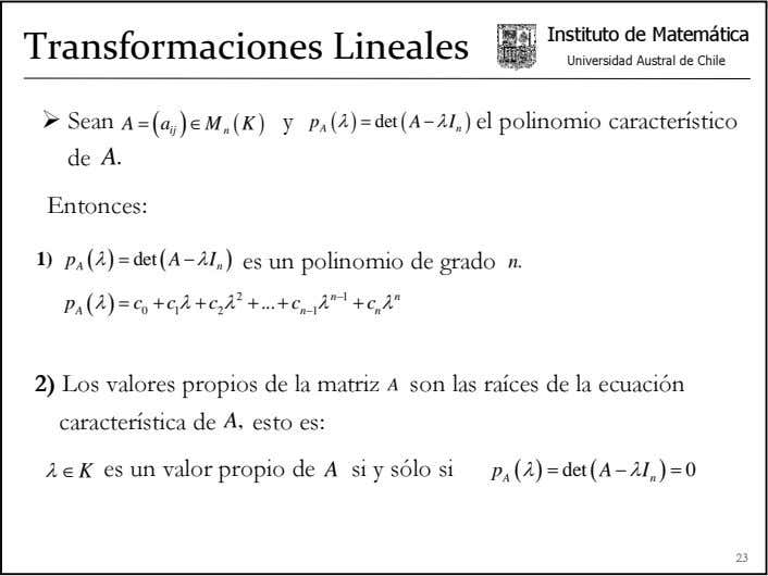 Instituto de Matemática Transformaciones Lineales Universidad Austral de Chile Sean A = ( a )