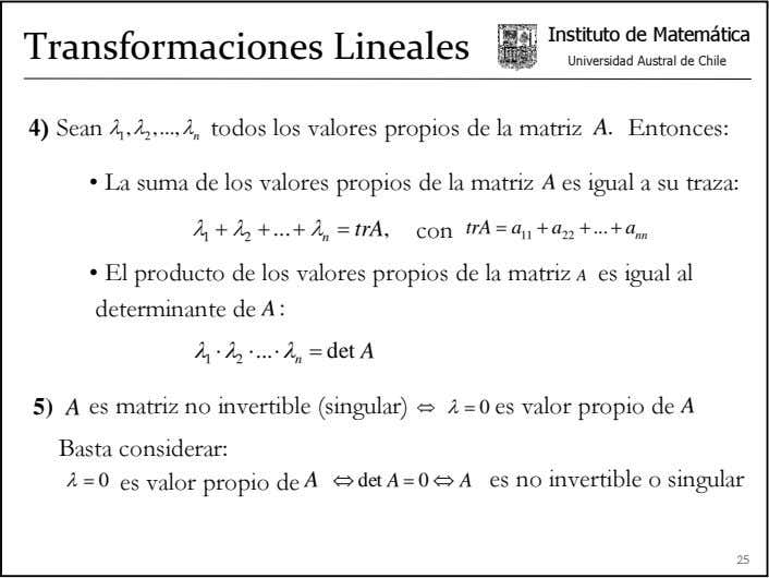 Instituto de Matemática Transformaciones Lineales Universidad Austral de Chile 4) Sean λ λ , ,