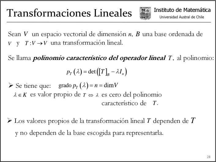 Instituto de Matemática Transformaciones Lineales Universidad Austral de Chile Sean V un espacio vectorial de