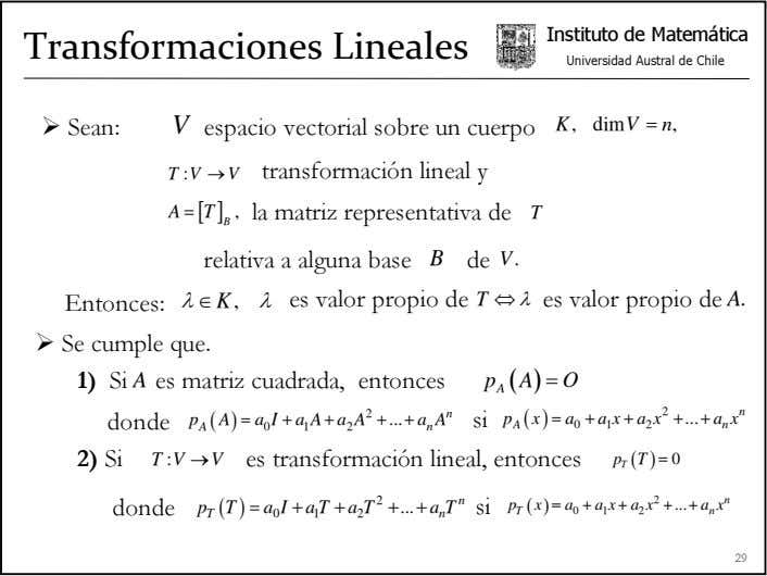 Instituto de Matemática Transformaciones Lineales Universidad Austral de Chile Sean: V espacio vectorial sobre un