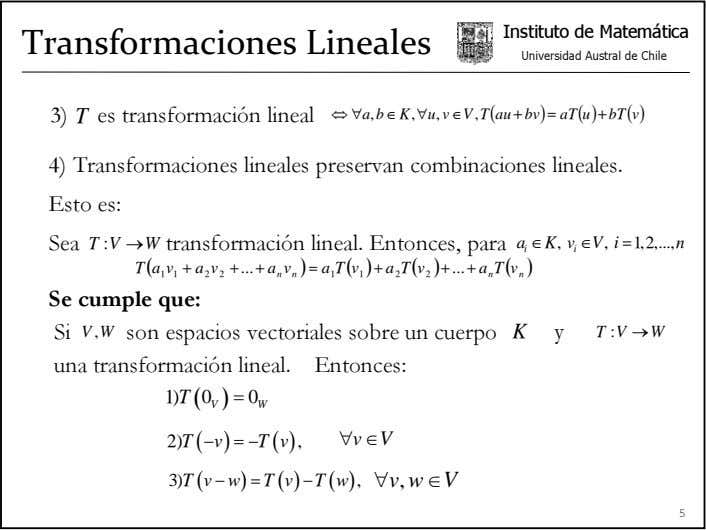 Instituto de Matemática Transformaciones Lineales Universidad Austral de Chile 3) T es transformación lineal ⇔
