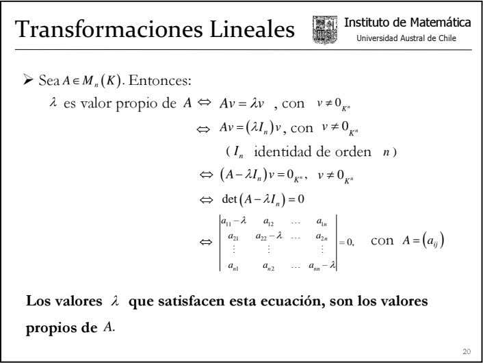 Instituto de Matemática Transformaciones Lineales Universidad Austral de Chile Sea A∈ M n ( K