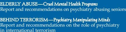Report and recommendations on psychiatry abusing seniors Report and recommendations on the role of psychiatry in