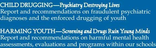 Report and recommendations on fraudulent psychiatric diagnoses and the enforced drugging of youth Report and recommendations