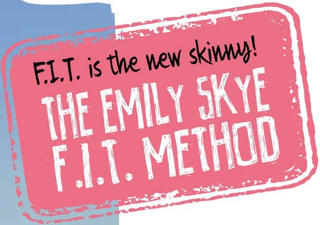 F.I.T. is the new skinny!