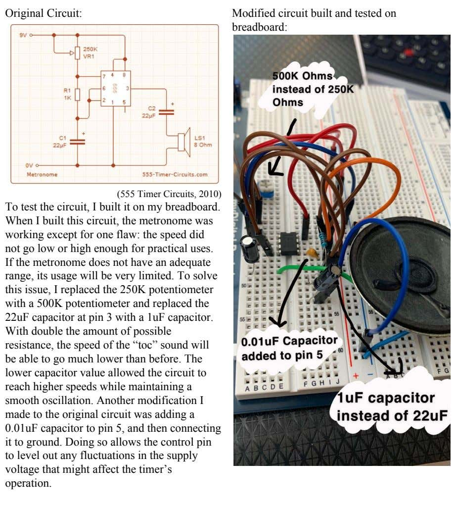 Original Circuit: Modified circuit built and tested on breadboard: (555 Timer Circuits, 2010) To test