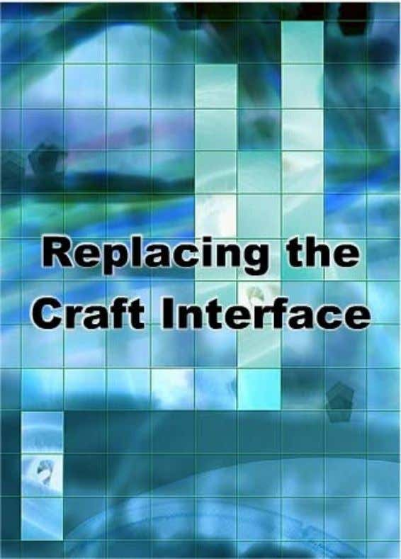 Section Summary In this section, you learned to: • Describe the craft interface • Identify the