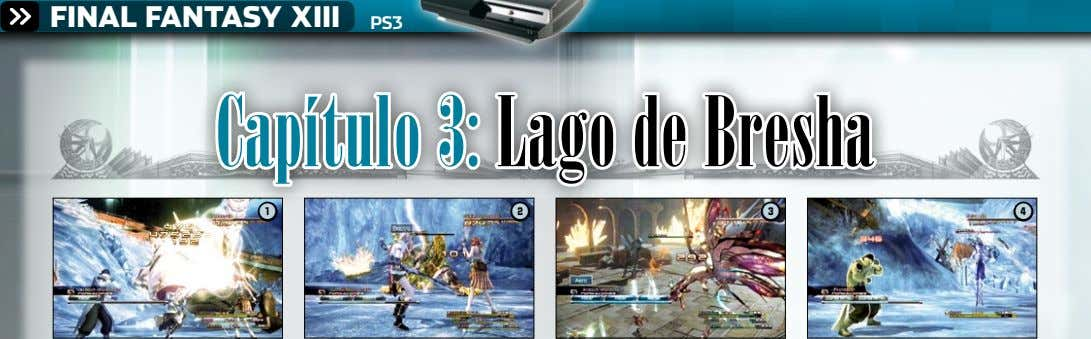 FINAL FANTASY XIII PS3 Capítulo 3: Lago de Bresha 1 2 3 4