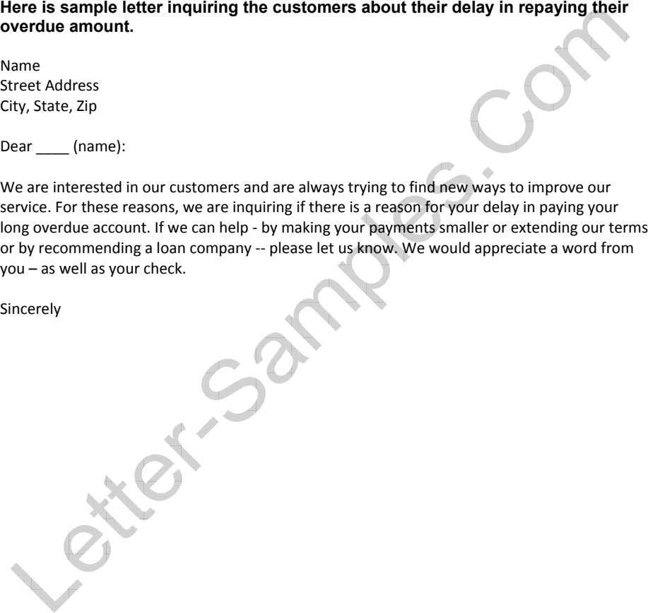 Here is sample letter inquiring the customers about their delay in repaying their overdue amount.