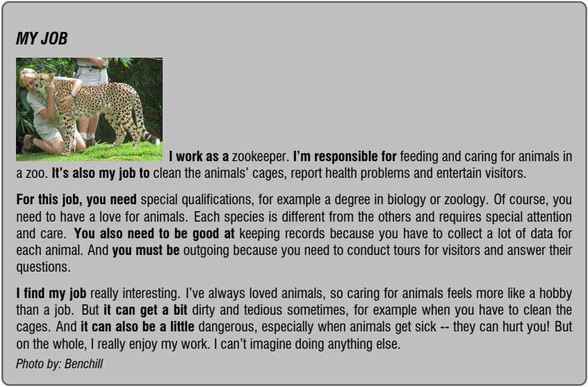 MY JOB I work as a zookeeper. I'm responsible for feeding and caring for animals