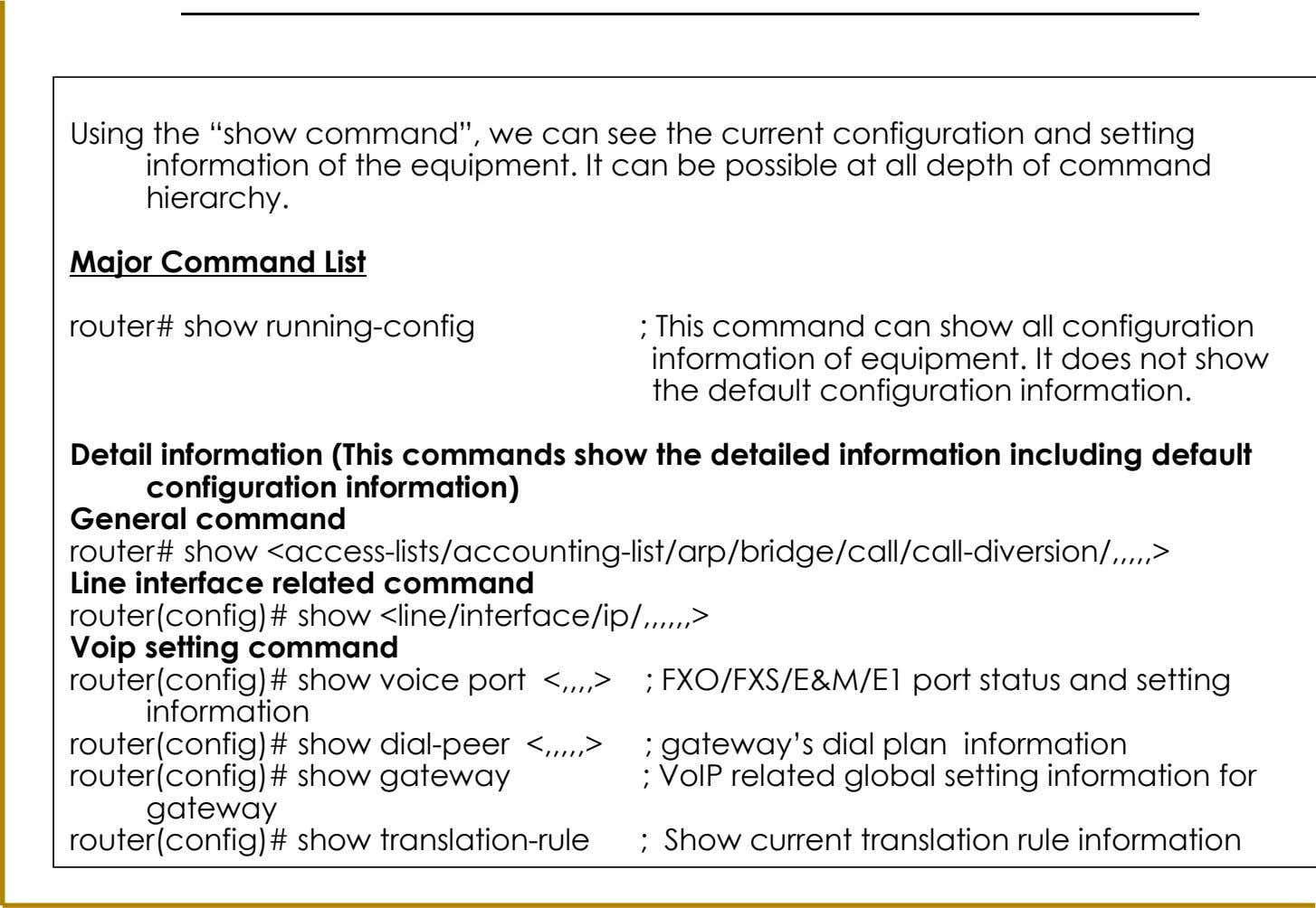 "2-6. Equipment Configuration Check(1/2) Using the ""show command"", we can see the current configuration and setting"