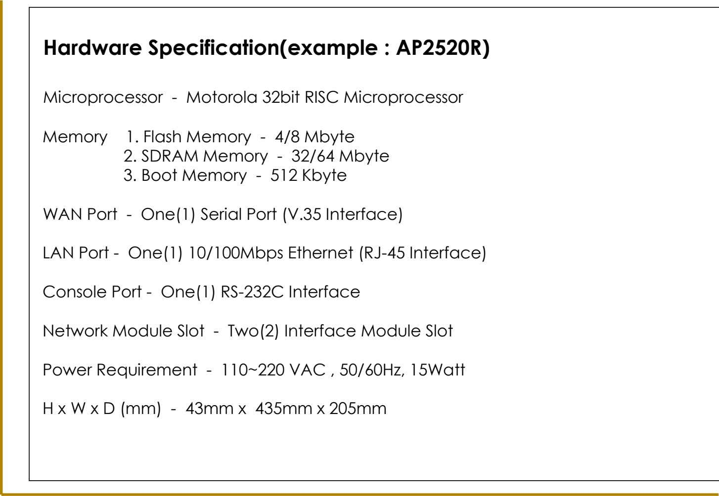 1. AddPac VoIP Gateway(1/3) Hardware Specification(example : AP2520R) Microprocessor - Motorola 32bit RISC