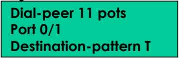 Port 0/1 Destination-pattern T PSTN or PBX internal line Out going call Hook off(port 1/0) ->