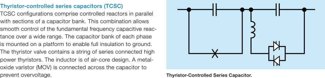 Thyristor-controlled series capacitors (TCSC) TCSC configurations comprise controlled reactors in parallel with sections