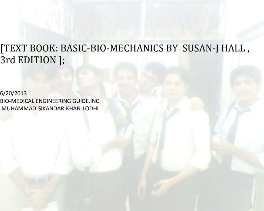 [TEXT BOOK: BASIC-BIO-MECHANICS BY SUSAN-J HALL , 3rd EDITION ]; 6/20/2013 BIO-MEDICAL ENGINEERING GUIDE.INC