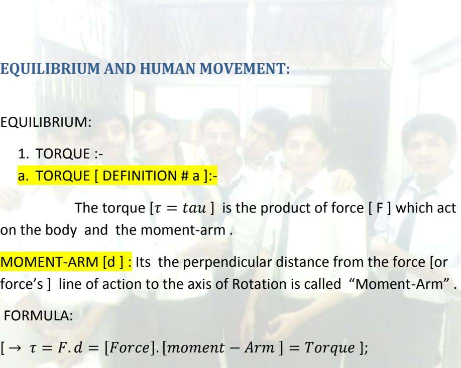 EQUILIBRIUM AND HUMAN MOVEMENT: EQUILIBRIUM: 1. TORQUE :- a. TORQUE [ DEFINITION # a ]:-