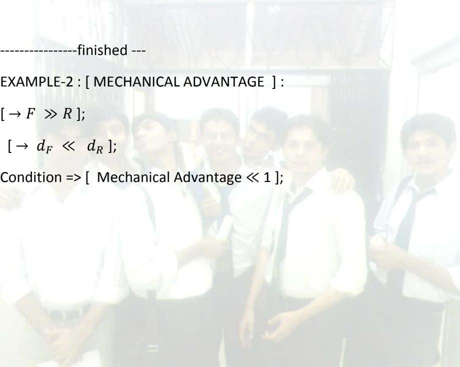 ----------------finished --- EXAMPLE-2 : [ MECHANICAL ADVANTAGE ] : [ ]; [ ]; Condition =>