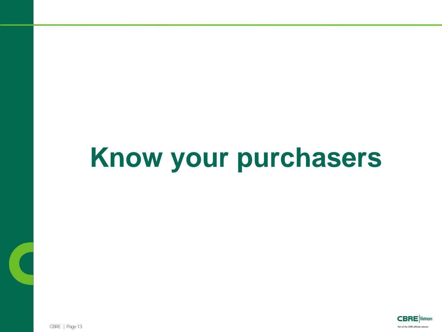 Know your purchasers CBRE | Page 13